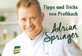 Tipps und Tricks von Profikoch Adrian Springer